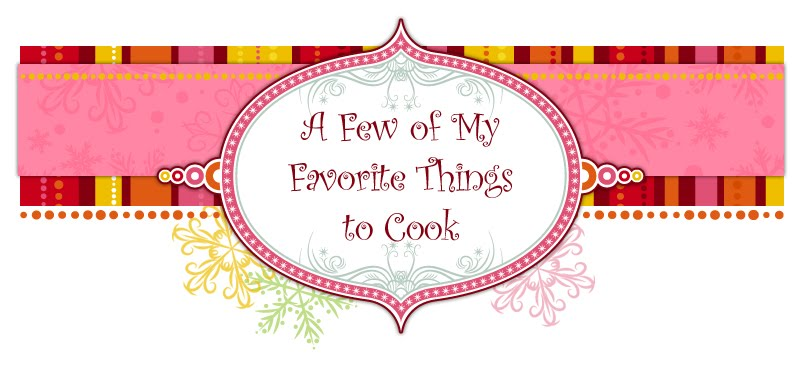 A Few of My Favorite Things...To Eat