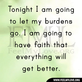 Tonight I am going to let my burdens go