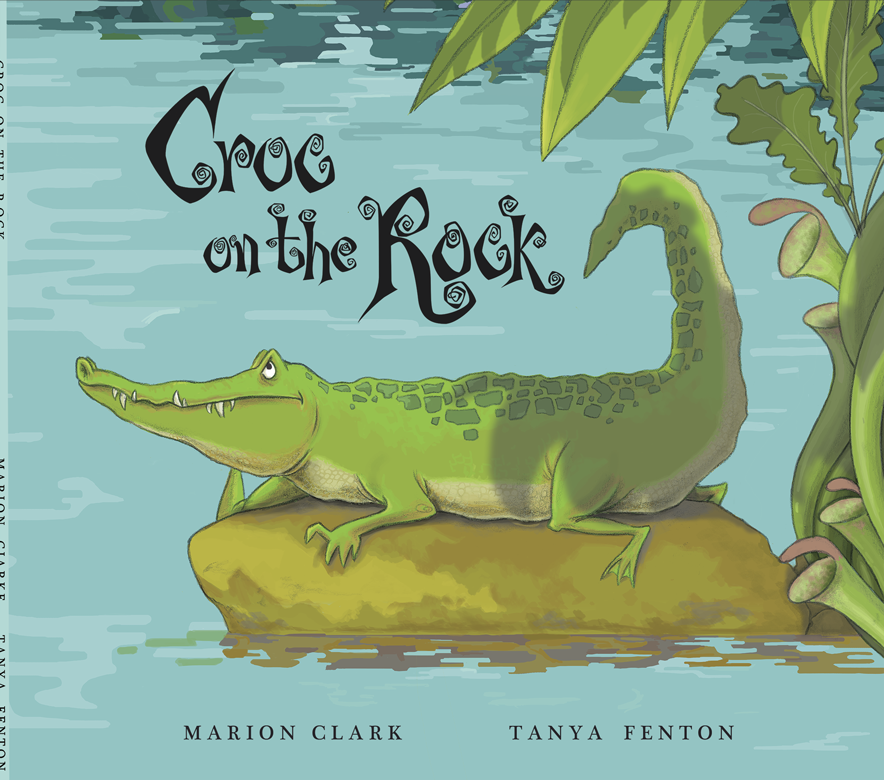 Cover Image for The Croc on the Rock by Marion Clark and Tanya Fenton