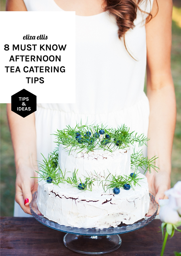eliza ellis: 8 MUST KNOW AFTERNOON TEA CATERING TIPS