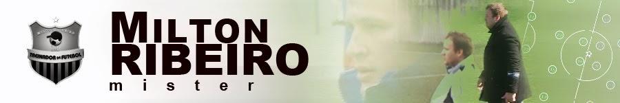 Milton Ribeiro - Treinador de Futebol