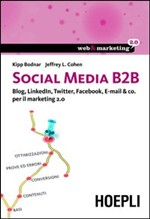 Social Media B2B. Blog, Linkedln, Twitter, Facebook, E-mail & co. per il marketing 2.0 - eBook