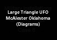 Large Triangle UFO Near McAlester Oklahoma (Diagrams)
