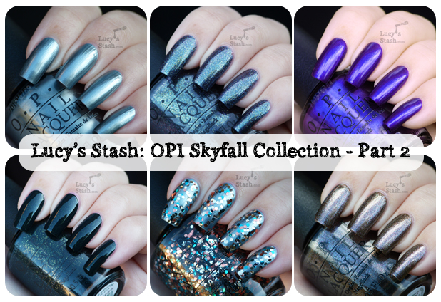 Lucy's Stash - OPI Skyfall Collection: Part 2
