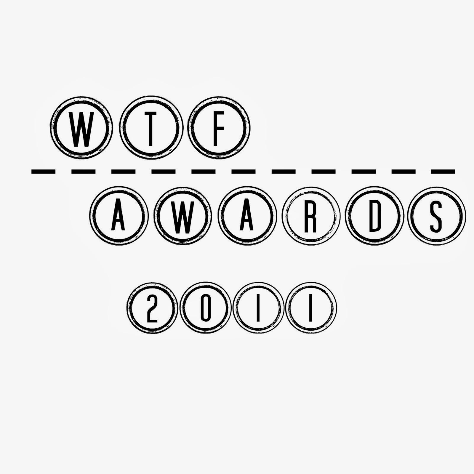 WTF AWARDS 2011