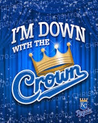 I'm Down With the Crown Kansas City Royals