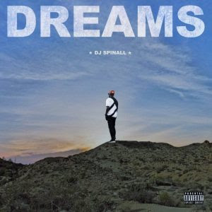 DJ Spinall Dreams Album Artwork