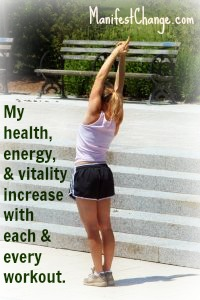 My health, energy and vitality increase with each and every workout.