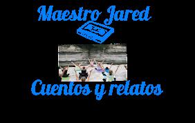 Página de Cuentos y relatos Maestro Jared