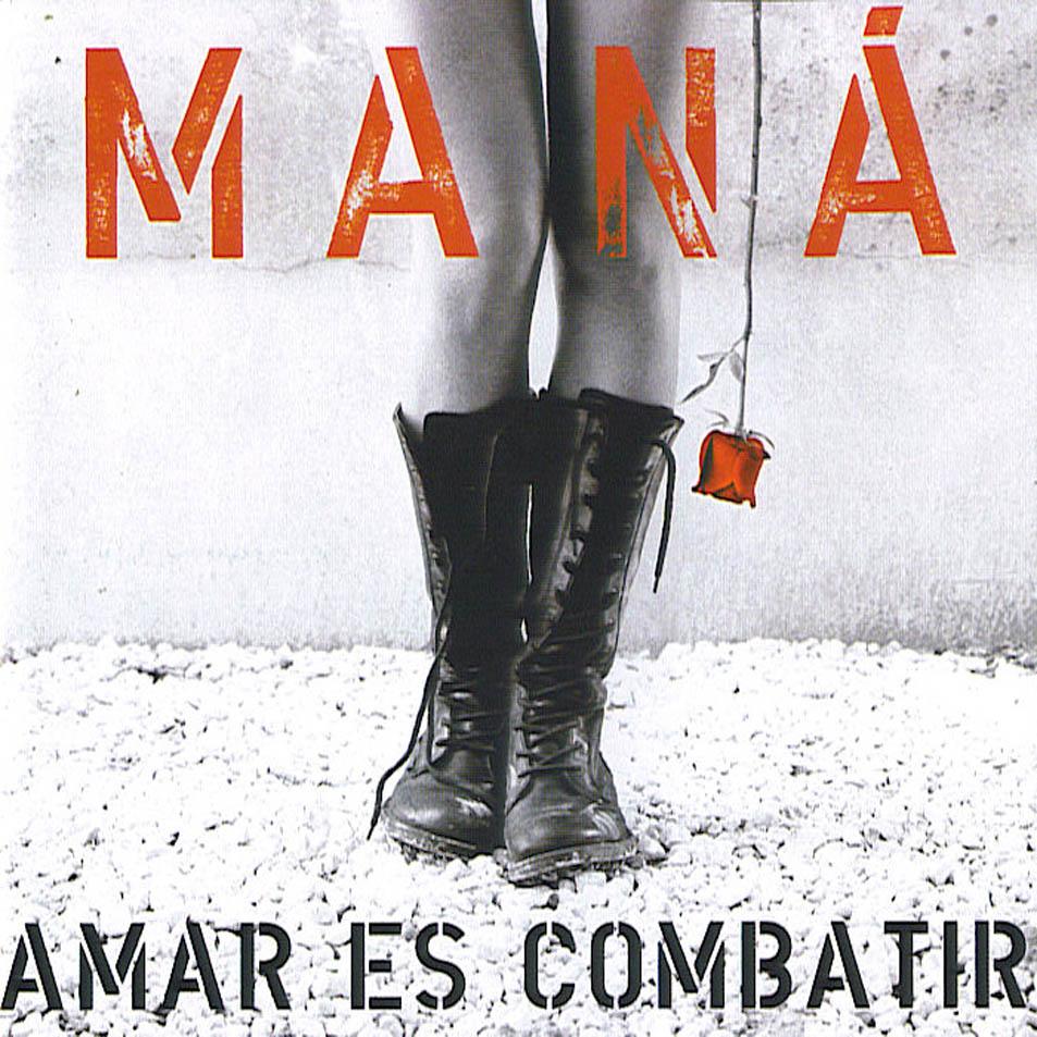 MANÁ - 2006 - Amar es combatir