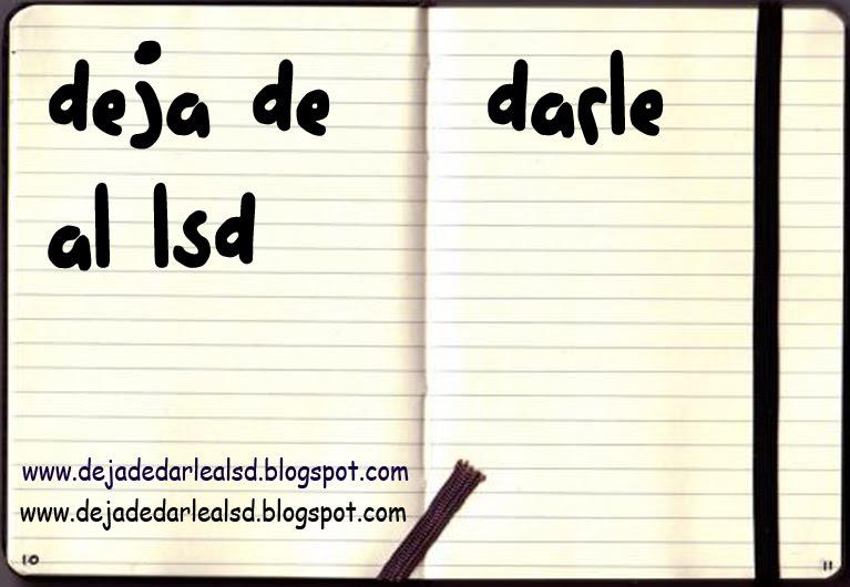 Deja de darle al LSD