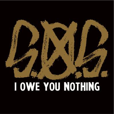 "S.O.S. Releases NEW EP ""I Owe You Nothing"""