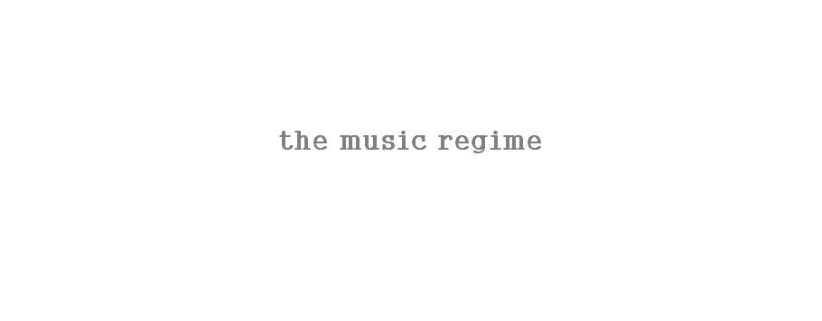 The Music Regime