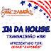 #381 IN DA HOUSE