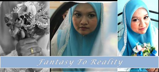 Fantasy to Reality