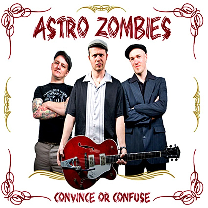 Astro Zombies - Convince Or Confuse
