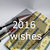 2016 Wishes