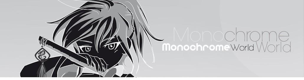 MonochromeWorld