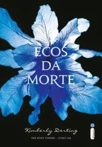 http://www.leituranossa.com.br/2014/06/ecos-da-morte-kimberly-derting-resenha.html