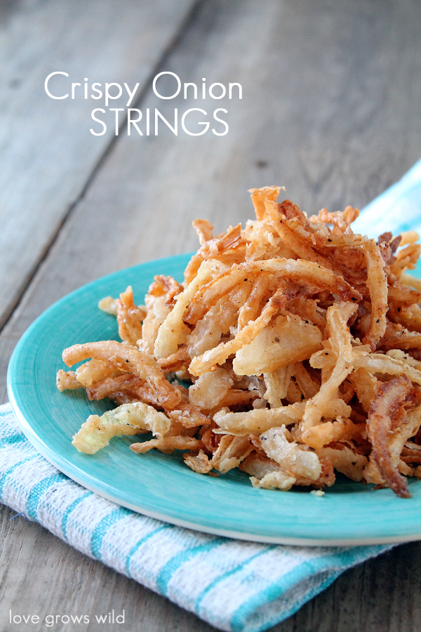 Crispy Onion Strings Love Grows Wild