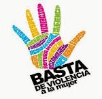¡BASTA,! NO A LA VIOLENCIA DE LA MUJER