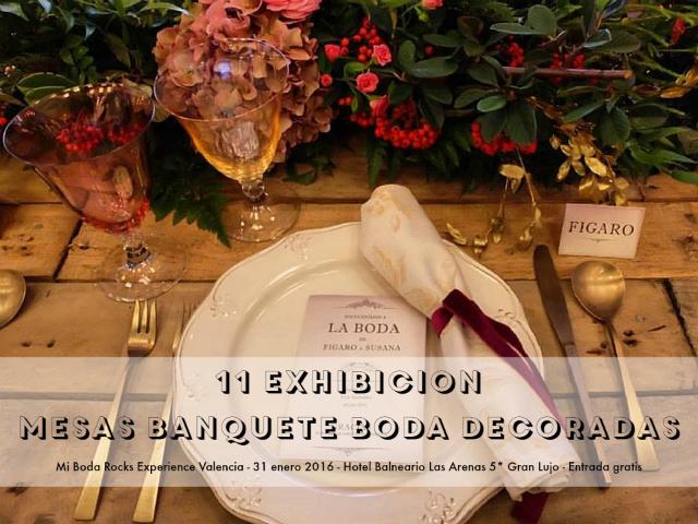 Exhibicion Mesas Banquete de Boda decoradas por Wedding Planner Mi Boda Rocks Experience