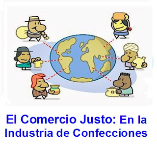 El Comercio Justo: En la Industria de Confecciones