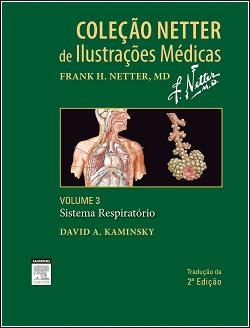 Coleção Netter de Ilustrações Médicas - Sistema Respiratório - Vol. 3