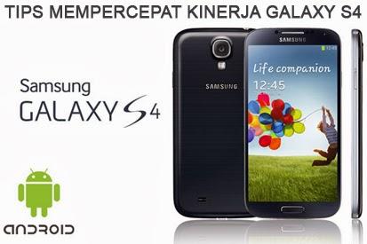 Mempercepat Kinerja Galaxy S4