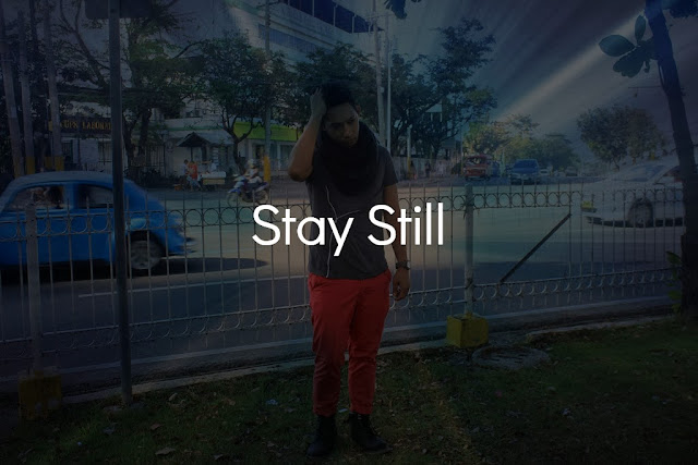 Stay Positive. Stay Consistent. Stay Still this New Year 2014.
