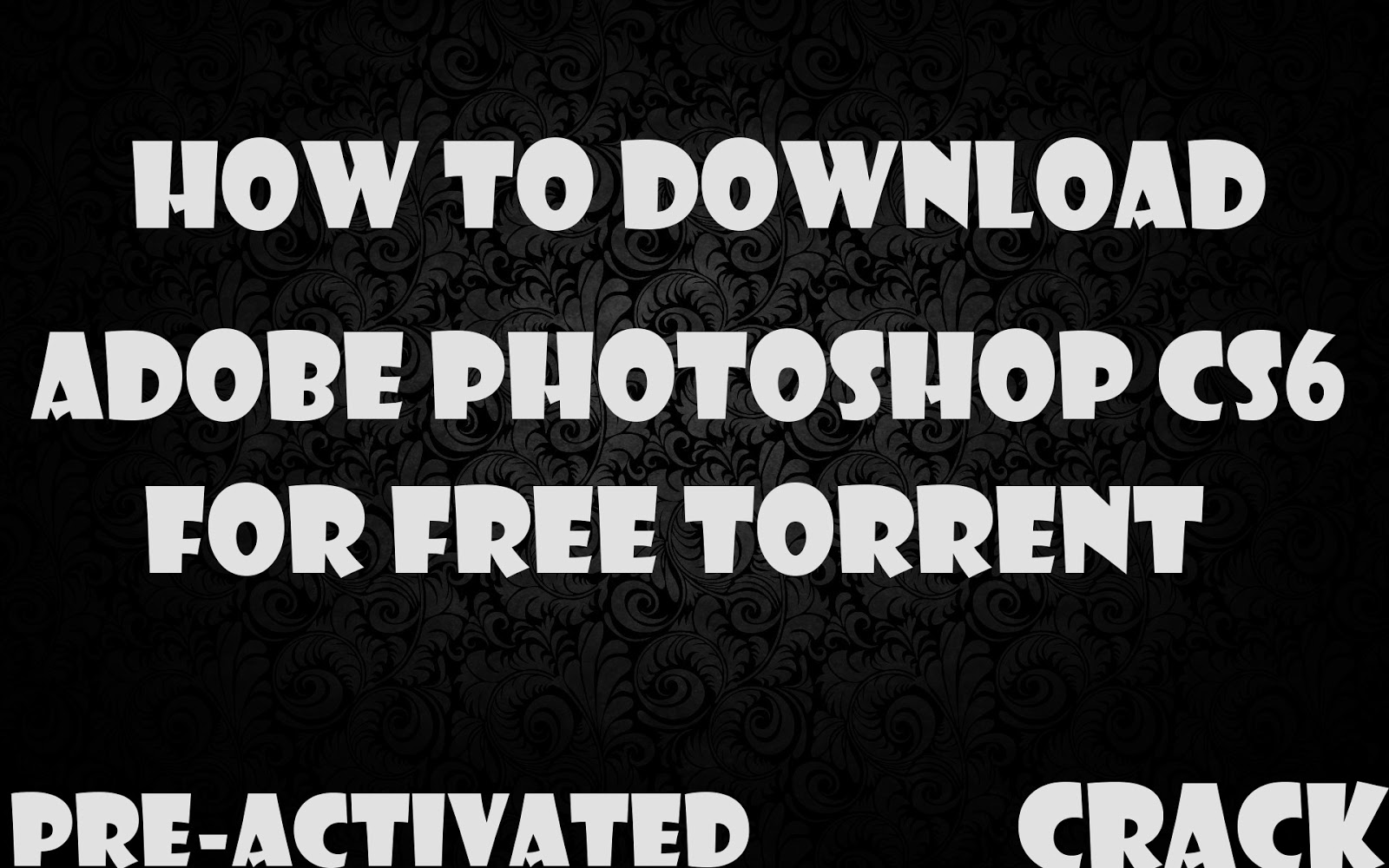 Download Adobe Photoshop CS6 For Free Full Version Pre