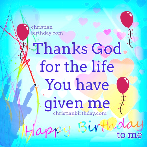 Happy Birthday to me Quotes Thanks God – Thanks for Birthday Card