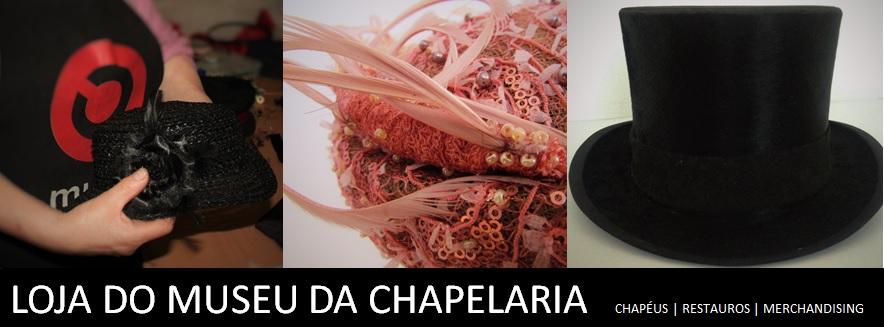 LOJA DO MUSEU DA CHAPELARIA