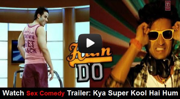 Watch Trailer: Kya Super Kool Hai Hum | Starring Tusshar Kapoor | Riteish Deshmukh | Sarah Jane Dias | Neha Sharma