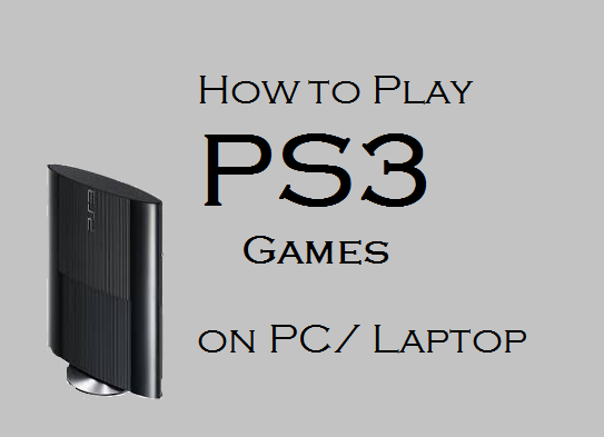 How-To-Play-PS3-games-on-pc