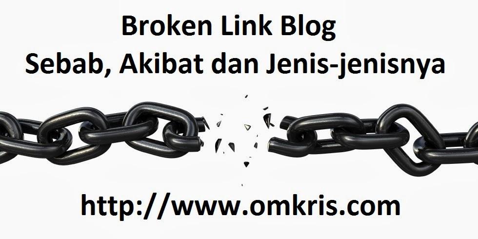 Broken Link Blog | Sebab, Akibat dan Jenis-jenisnya