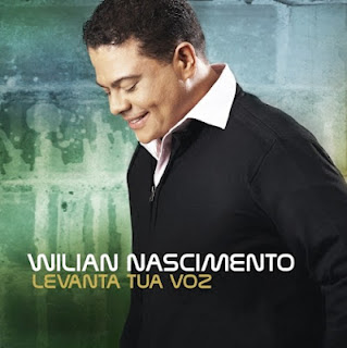 Willian Nascimento - Levanta a Tua Voz 2012