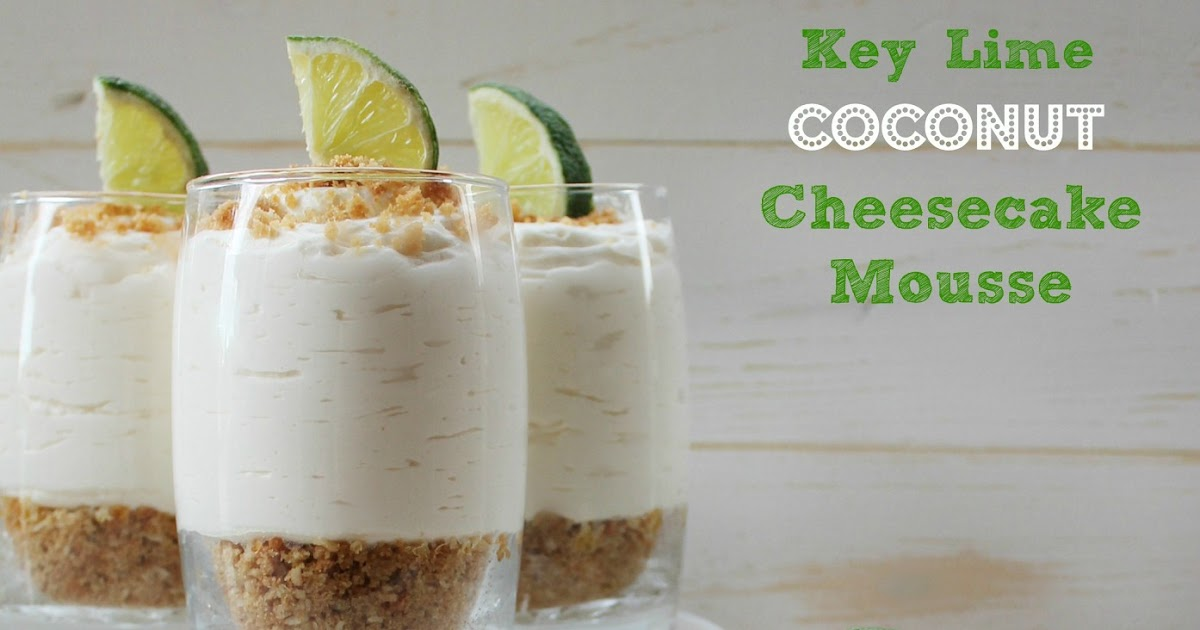 Lyric lime and the coconut lyrics : Key Lime Coconut Cheesecake Mousse | The Brunette Baker