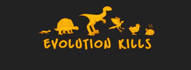 Evolution Kills