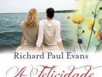 """Resenha: """"A Felicidade"""" - Livro 3 da série The Walk -   Richard Paul Evans"""