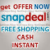 Snapdeal FREE Cash exclulsive offer get Rs.50 instant+Unlimited Trick