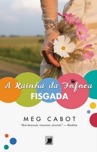 Resenha do livro A Rainha da Fofoca Fisgada, de Meg Cabot