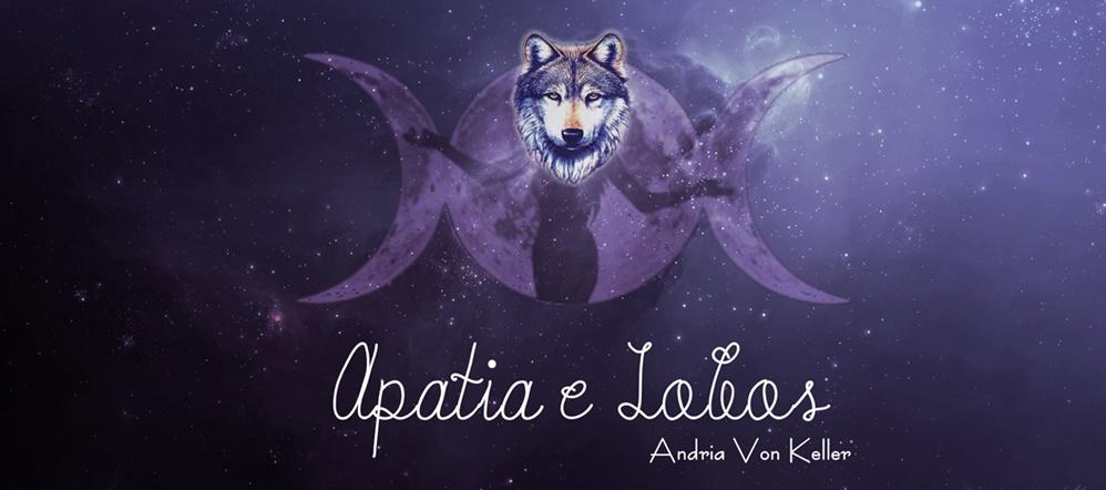 † Apatia & Lobos - Andria Von Keller †