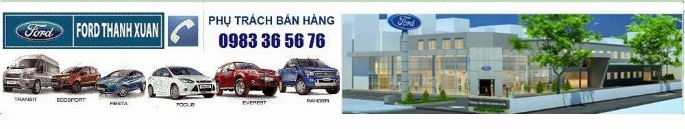 Gia xe ford, Ban xe Ford, Fiesta, Focus, Ecosport, Everest, Ranger, Transit 2014