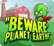 เกมส์ Beware Planet Earth!