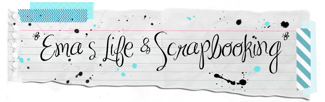 *Ema' s Life & Scrapbooking*