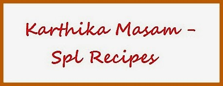 http://welcometotheworldofh4.blogspot.in/search/label/Karthika%20Masam%20Spl%20Recipes