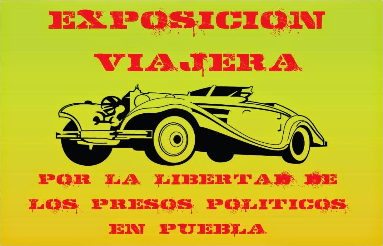 EXPOSICIÓN VIAJERA POR LA LIBERTAD DE LOS PRESOS POLÍTICOS EN PUEBLA