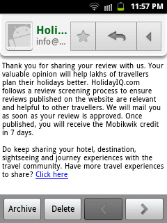 Write a Hotel review at Holiday iq and get 50 Rs in your mobikwik wallet,Each user can avail this offer only for one time,To avail this offer just visit the target page link and select from amongst the respective options,signup and submit your review,you will get Free 50 Rs in your Mobikwik wallet for successfully approved review.