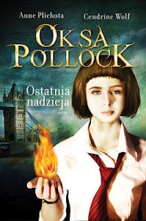 Anne Plichota , Cendrine Wolf. Oksa Pollock. Ostatnia nadzieja.